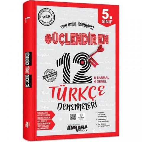 Ankara Yayıncılık 5.Sınıf Güçlendiren Türkçe 12 Deneme Sınavı
