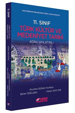 Esen Yayınları 11. Sınıf Tarih Türk Kültür ve Medeniyet Tarihi Konu Anlatımlı